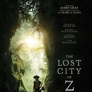 "LA STRADA ""THE LOST CITY OF Z"" (VO)"